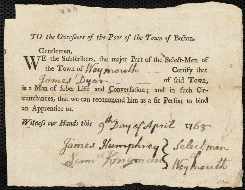 Document of indenture: Servant: Corbin, Elizabeth. Master: Dyer [Dyar], James. Town of Master: Weymouth. Selectmen of the town of Weymouth autograph document signed to the Overseers of the Poor of the town of Boston: Endorsement Certificate for James Dyer [Dyar].