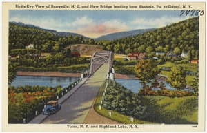 Bird's-eye view of Barryville, N. Y. and New Bridge leading from Shohola, Pa. to Eldred, N. Y. Yulan, N. Y. and Highland Lake, N. Y.