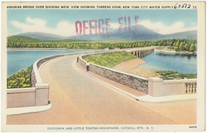 Ashokan Bridge over dividing weir, view showing Torrens Hook, New York City water supply. Ticetonyk and Little Tontshi Mountains, Catskill Mts., N. Y.