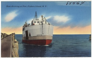 Boat arriving at pier, Fishers Island, N. Y.
