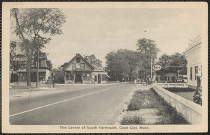 The center of South Yarmouth, Cape Cod, Mass.