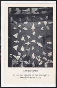Arrowheads, Historical Society of Old Yarmouth, Yarmouth Port, Mass.