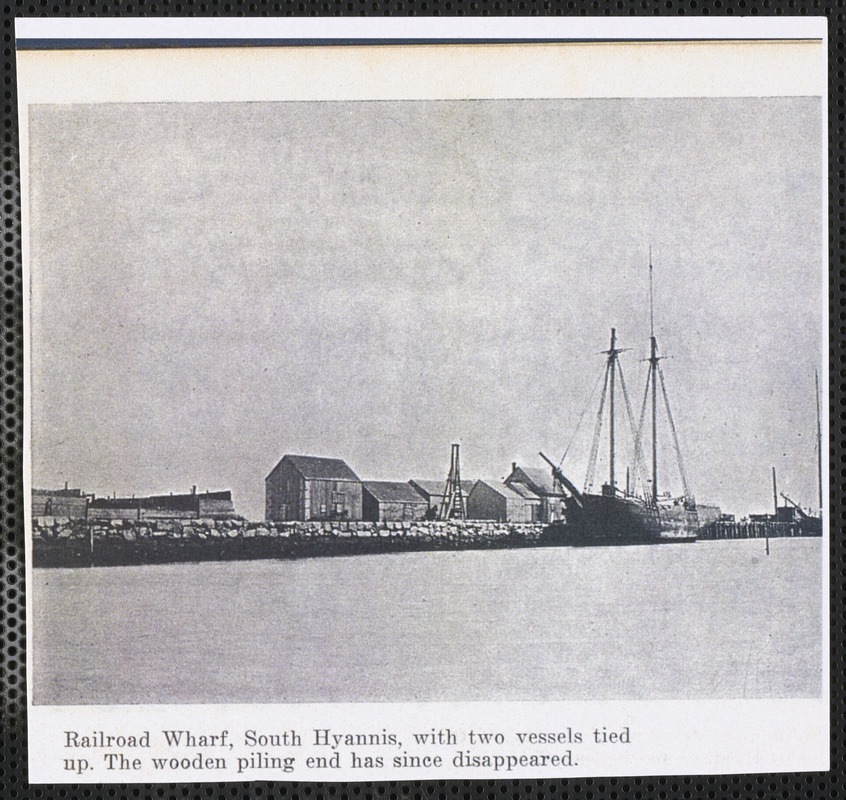Railroad Wharf, South Hyannis, Mass. with two vessels