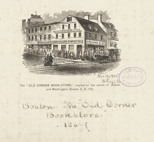 """The """"Old Corner Book-Store,"""" erected on the corner of School and Washington Streets, A.D. 1712"""