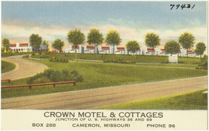 Crown Motel & Cottages, junction of U.S. Highways 36 and 69, Box 288, Cameron, Missouri, phone 96