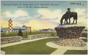 "Municipal Airport and ""Range of the Yellowstone"" Monument, posed by Bill Hart, Billings, Montana"