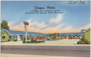 """Fergus Motel -- 6 blocks West of Business District, across from Fair Grounds, Great Falls, Mont."""