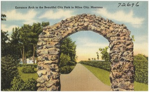 Entrance arch to the beautiful city park in Miles City, Montana