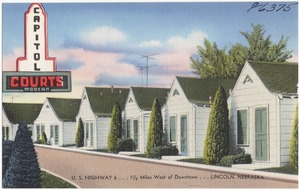 Capitol Courts, Modern, U.S. Highway 6... 1 1/2 miles west of Downtown... Lincoln, Nebraska