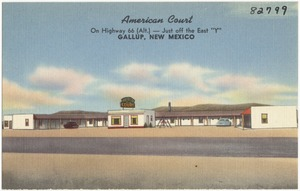 "American Court, on Highway 66 (Alt.) -- Just off the east ""Y"", Gallup, New Mexico"
