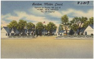 Barton Motor Court, uptown on Route 180 and 62, Hobbs, New Mexico. The oil capital