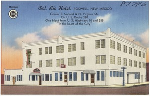 "Del Rio Hotel, Roswell, New Mexico. Corner E. Second & N. Virginia Sts., on U.S. Route 380, one block from U.S. Highways 70 and 285, ""In the heart of the city"""