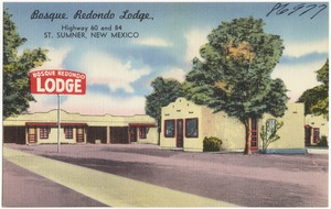 Bosque Redondo Lodge, Highway 60 and 84, St. [sic] Sumner, New Mexico