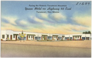 Facing the historic Tucumcari Mountain, Yucca Motel on Highway 66 east, Tucumcari, New Mexico
