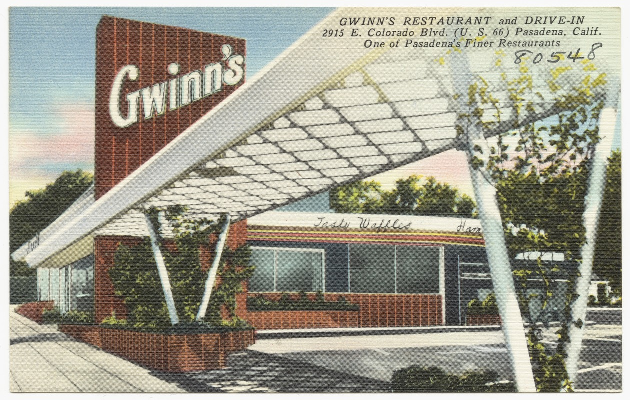 Gwinn S Restaurant And Drive In 2915 E Colorado Blvd U 66 Pasadena Calif One Of Finer Restaurants
