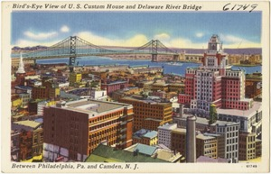 Bird's-eye view of U.S. Custom House and Delaware River Bridge between Philadelphia, Pa. and Camden, N. J.
