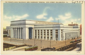 The Pennsylvania Railroad's new passenger terminal, 30th Street, Philadelphia, PA.