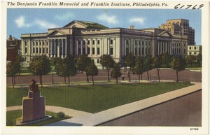 The Benjamin Franklin Memorial and Franklin Institute, Philadelphia, Pa.