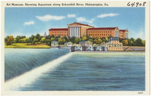 Art Museum, showing Aquarium along Schuylkill River, Philadelphia, Pa.