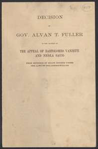 Sacco-Vanzetti Case Records, 1920-1928. Defense Papers. Decision of Governor Alvan T. Fuller (reprints), August 3, 1927. Box 20, Folder 10, Harvard Law School Library, Historical & Special Collections