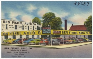 Ben Fishel Auto Co., Wholesale and retail, 2112-14-16 Sycamore St., Cairo, Illinois
