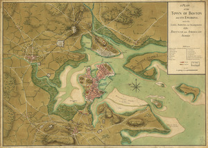 A plan of the town of Boston and its environs, with the lines, batteries, and incampments of the British and American armies