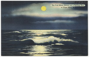 The full moon shines on a rolling sea at Cape May, N. J.