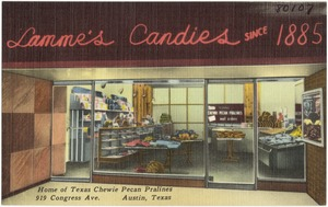Lamme's Candies, since 1885, home of Texas chewie pecan pralines, 919 Congress Ave., Austin, Texas