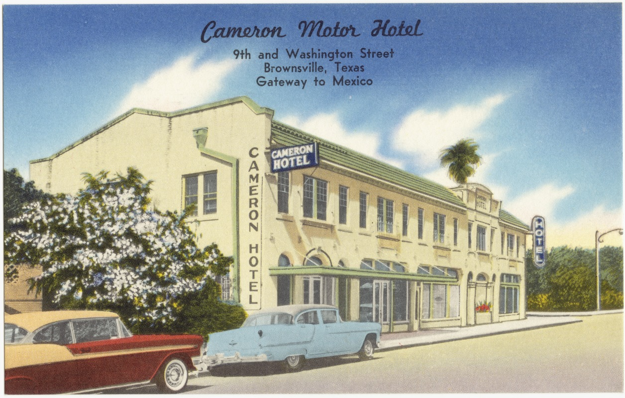 Cameron Motor Hotel 9th And Washington Street Brownsville Texas Gateway To Mexico