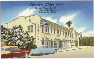 Cameron Motor Hotel, 9th and Washington Street, Brownsville, Texas, gateway to Mexico