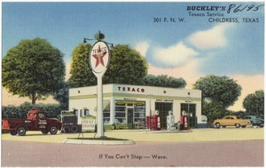 Buckley's Texaco Service, 301 F. N. W., Childress, Texas. If you can't stop -- wave.
