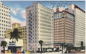 Wilson Building and Tower -- White Plaza and Driscoll Hotels, Corpus Christi, Texas