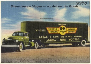 B & B Transfer Co., others have a slogan -- we deliver the goods