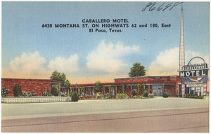 Caballero Motel, 6430 Montana St. on highways 62 and 180, east, El Paso, Texas