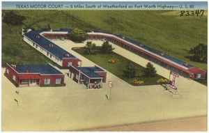 Texas Motor Court -- 5 miles south of Weatherford on Fort Worth Highway -- U.S. 80