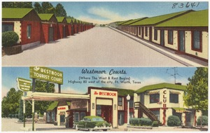 westmoor Tourist Court, (where the west & rest begins), Highway 80 west of the city, Ft. Worth, Texas