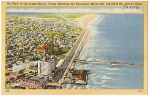 Air view of Galveston Beach, Texas, showing the Buccaneer Hotel and behind it the Galvez Hotel