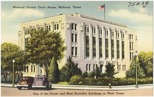 Midland County Court House, Midland, Texas, one of the finest and most beautiful buildings in West Texas