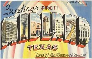 "Greetings from Midland, Texas, ""Land of the modern pioneer"""