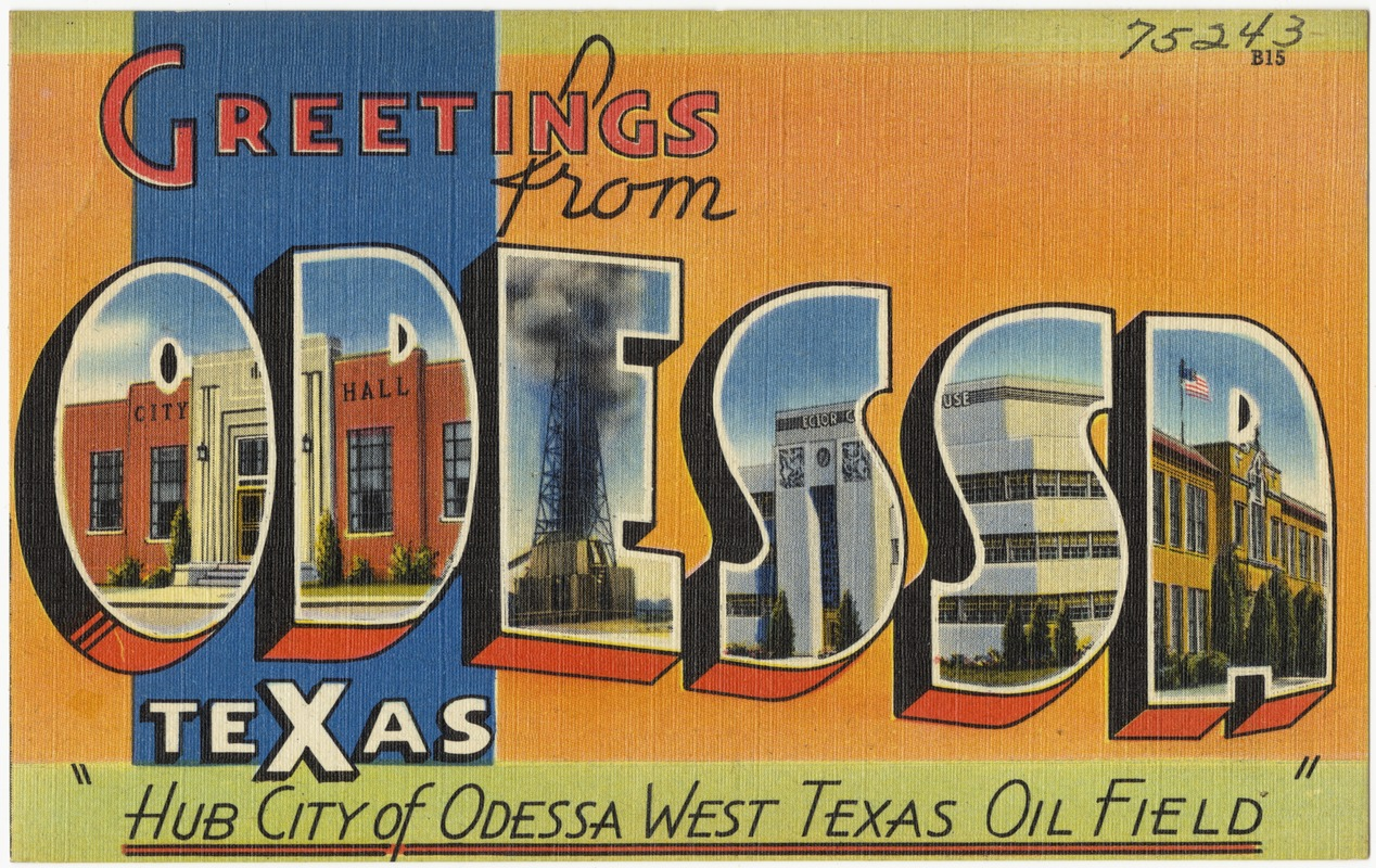 "Greetings from Odessa, Texas, ""Hub city of Odessa West Texas oil field"""
