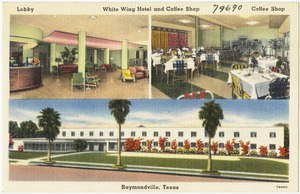 White Wing Hotel, and Coffee Shop, Raymondville, Texas