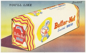 You'll like Butter-Nut Enriched Bread