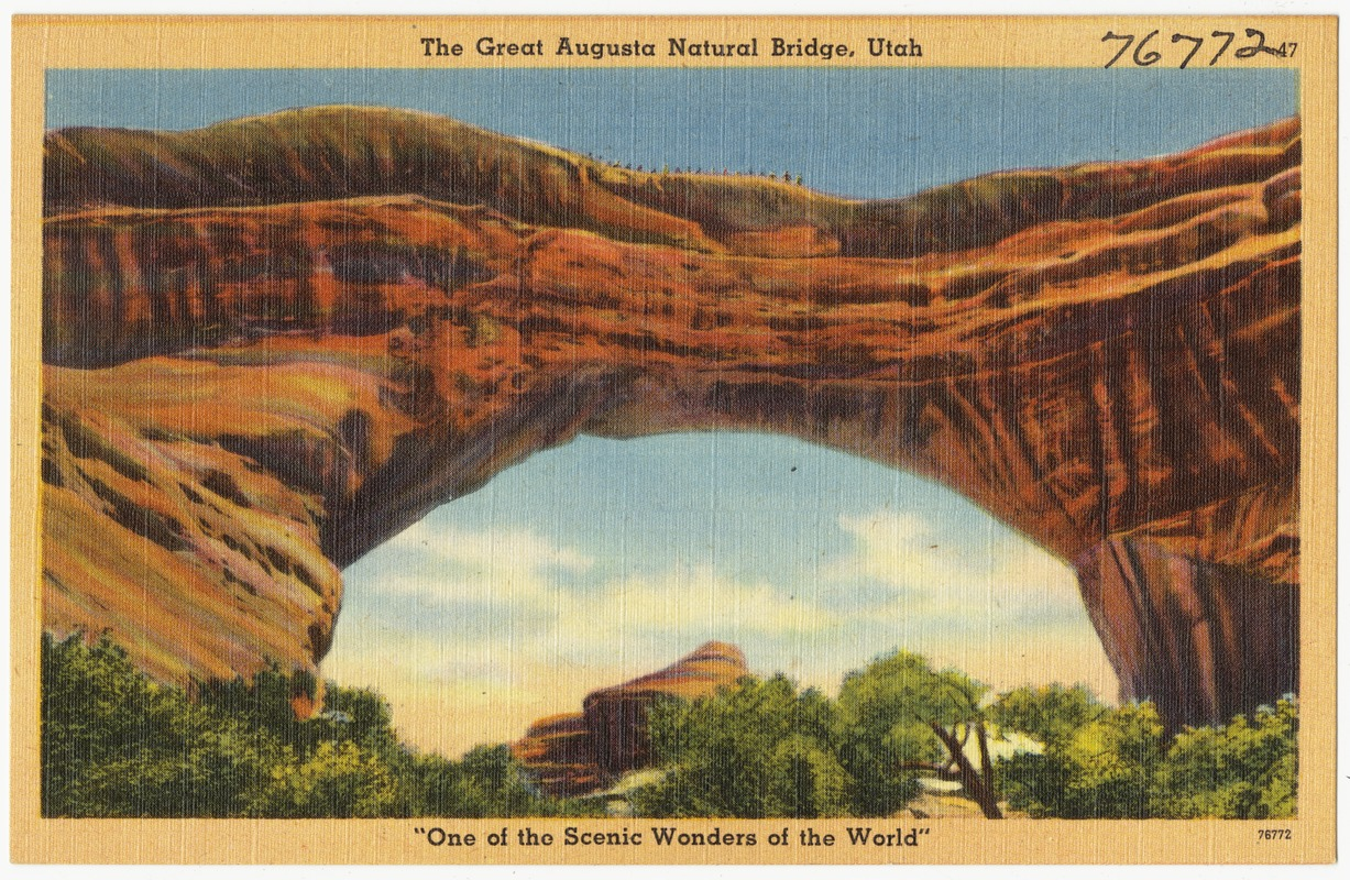 """The Great Augusta Natural Bridge, Utah, """"One of the scenic wonders of the world"""""""
