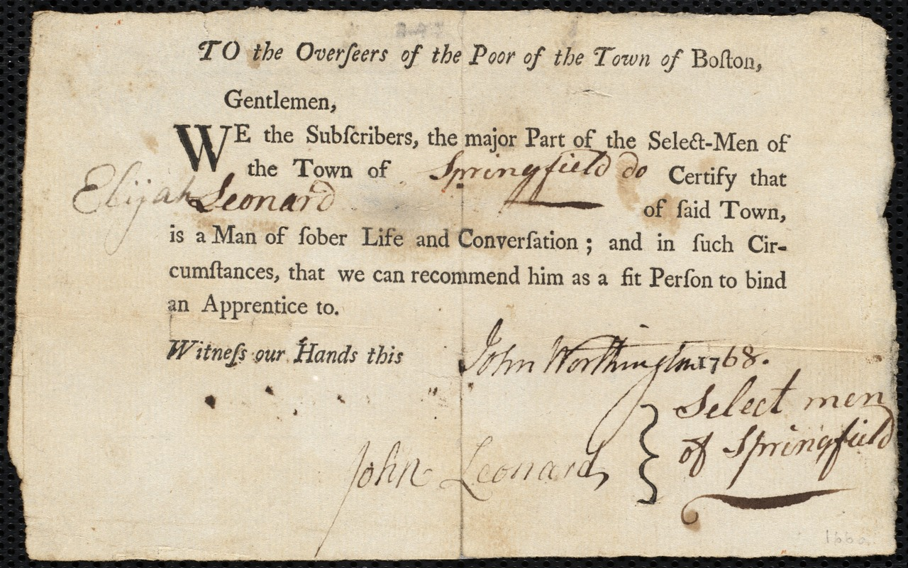 Document of indenture: Servant: Lassley, Sarah. Master: Leonard, Elijah. Town of Master: Springfield. Selectmen of the town of Springfield autograph document signed to the Overseers of the Poor of the town of Boston: Endorsement Certificate for Elijah Leonard.